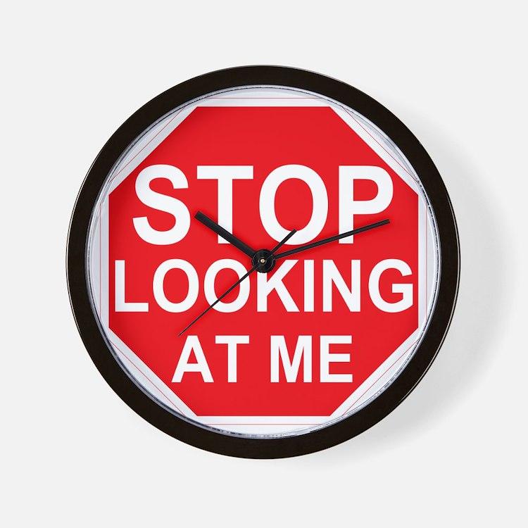 Stop Looking At Me Wall Clock