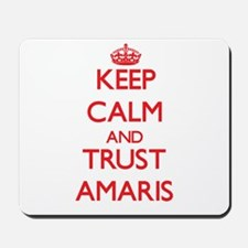 Keep Calm and TRUST Amaris Mousepad
