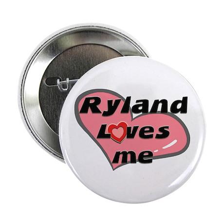 ryland loves me Button