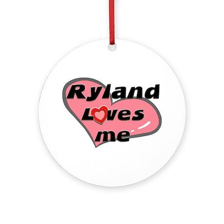 ryland loves me Ornament (Round)
