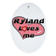 ryland loves me  Oval Ornament
