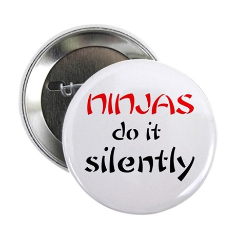 ninjas do it silently for lig Button