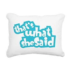 she said Rectangular Canvas Pillow