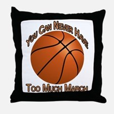 Never Have Too Much March Throw Pillow