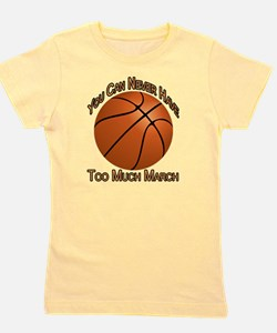 Never Have Too Much March Girl's Tee