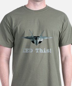 IED This! - T-Shirt