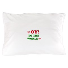 Oy To the World Pillow Case