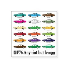"any tint but lemon Square Sticker 3"" x 3"""