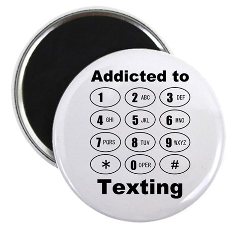 Addicted To Texting Magnet