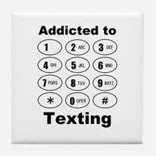 Addicted To Texting Tile Coaster
