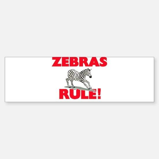Zebras Rule! Bumper Bumper Bumper Sticker