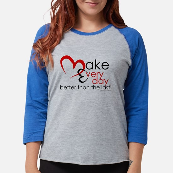 Make Every day Long Sleeve T-Shirt
