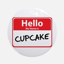 Hello My Name is Cupcake Ornament (Round)