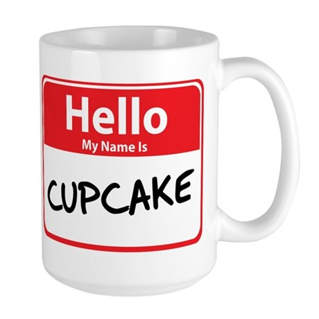 Hello My Name is Cupcake Large Mug