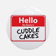 Hello My Name is Cuddle Cakes Ornament (Round)