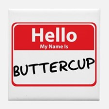 Hello My Name is Buttercup Tile Coaster