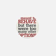 BEHAVE copy Mini Button