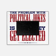 politicaljokes copy Picture Frame