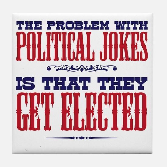 politicaljokes copy Tile Coaster