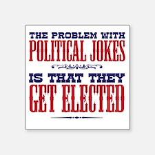 """politicaljokes copy Square Sticker 3"""" x 3"""""""