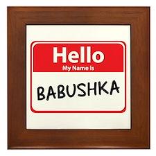 Hello My Name is Babushska Framed Tile