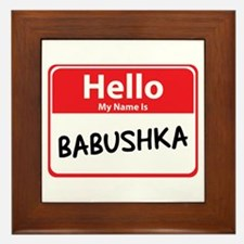 Hello My Name is Babushska Framed Tile