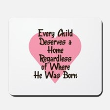 EVERY CHILD DESERVES A HOME Mousepad
