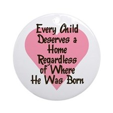 EVERY CHILD DESERVES A HOME Ornament (Round)