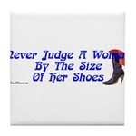 Never Judge A Woman by Her Small Shoes Tile Coaste