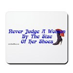 Never Judge A Woman by Her Small Shoes Mousepad