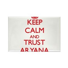 Keep Calm and TRUST Aryana Magnets