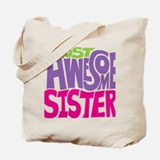MOST AWESOME SISTER FINAL  Tote Bag