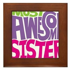 MOST AWESOME SISTER FINAL  Framed Tile