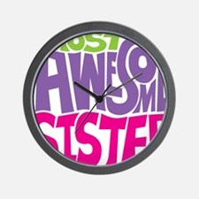 MOST AWESOME SISTER FINAL  Wall Clock