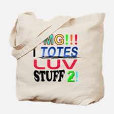 OMG-I-TOTES-LUV-STUFF-2 Tote Bag