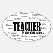 Teacher by any other name black Sticker (Oval)