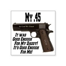 "my_45_goodenoughfordaddy_co Square Sticker 3"" x 3"""