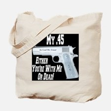 my_45_withmeordead_colt_45_1911A1_reverse Tote Bag