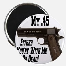my_45_withmeordead_colt_45_1911A1 Magnet