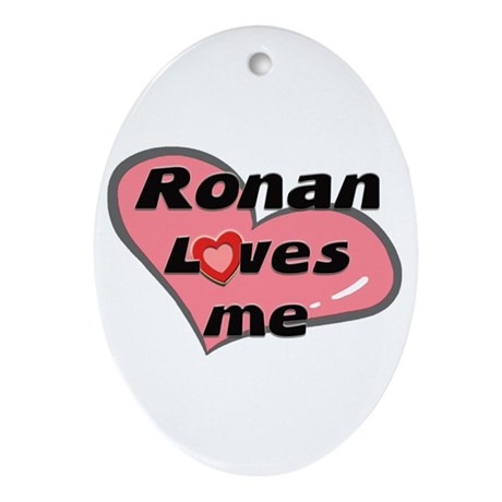 ronan loves me Oval Ornament