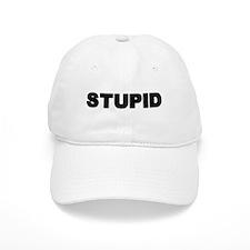 Stupid Baseball Baseball Cap