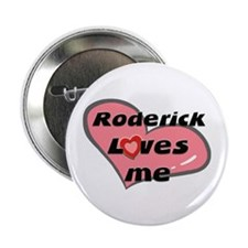 roderick loves me Button