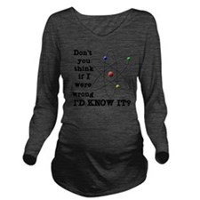 dont_you_think_black Long Sleeve Maternity T-Shirt