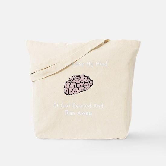 Lose My Mind White Tote Bag