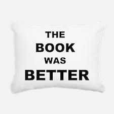 BOOK WAS BETTER Rectangular Canvas Pillow
