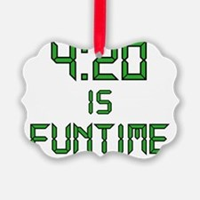 420 IS FUNTIME Ornament