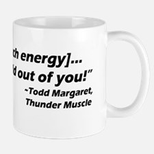 tHUNDER MUSCLE QUOTE Mug