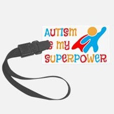 Autism is my Superpower Luggage Tag