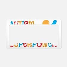 Autism is my Superpower License Plate Holder