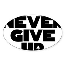 Never Give Up Centered Logo Decal